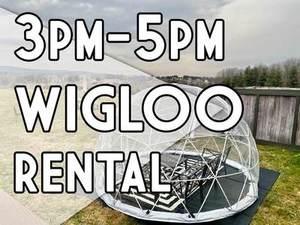 Wigloo Rental Saturday 3/27/21 3pm to 5pm